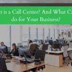 What is a call center? Here's what it can do for your business